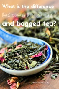 what-is-the-difference-between-loose-leaf-or-bagged-tea