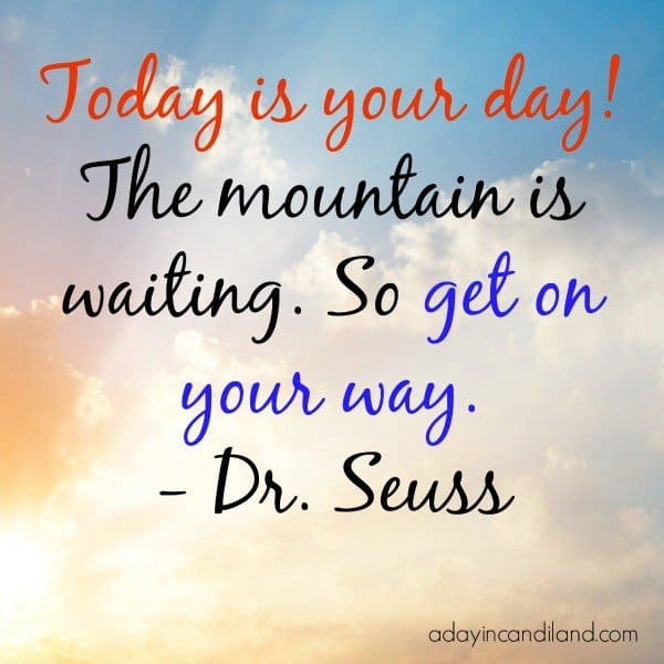 Dr. Seuss Quotes Today is your day