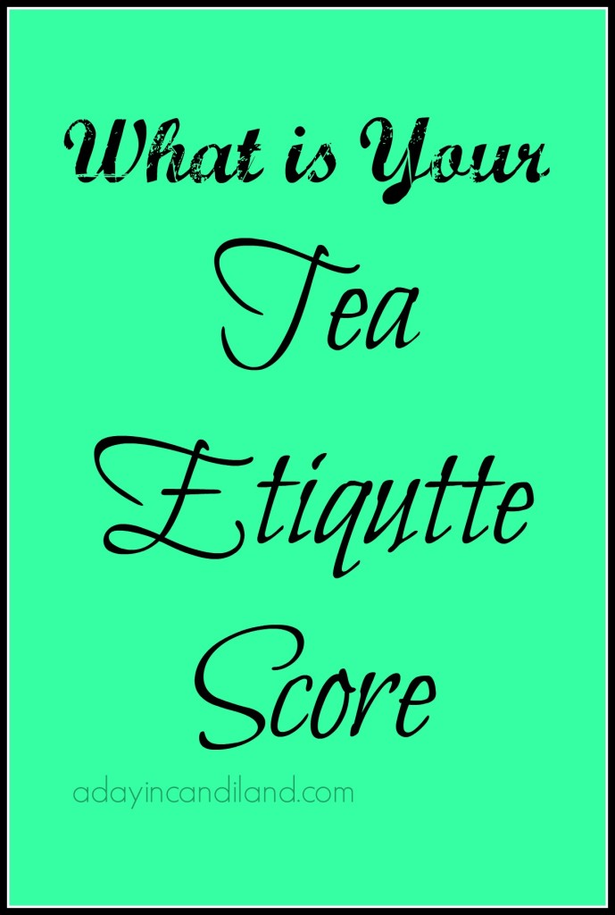 What is your tea etiquette score
