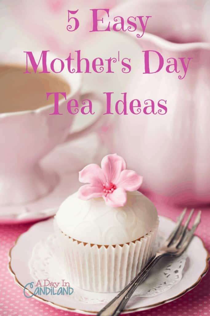 5 Easy Mother's Day Tea Ideas to share with a special MOM in your life.