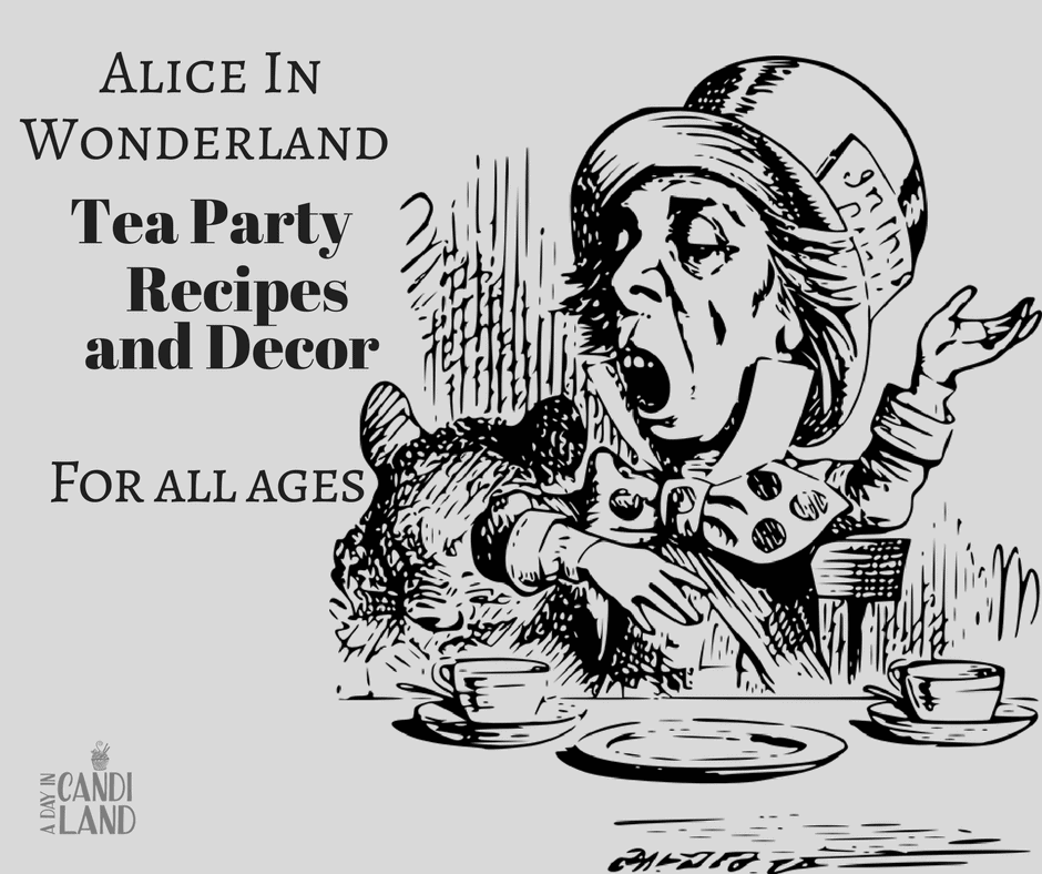 Alice In Wonderland and Mad Hatter Tea Party ideas, recipes and decor