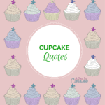 My Favorite Quotes for Cupcakes
