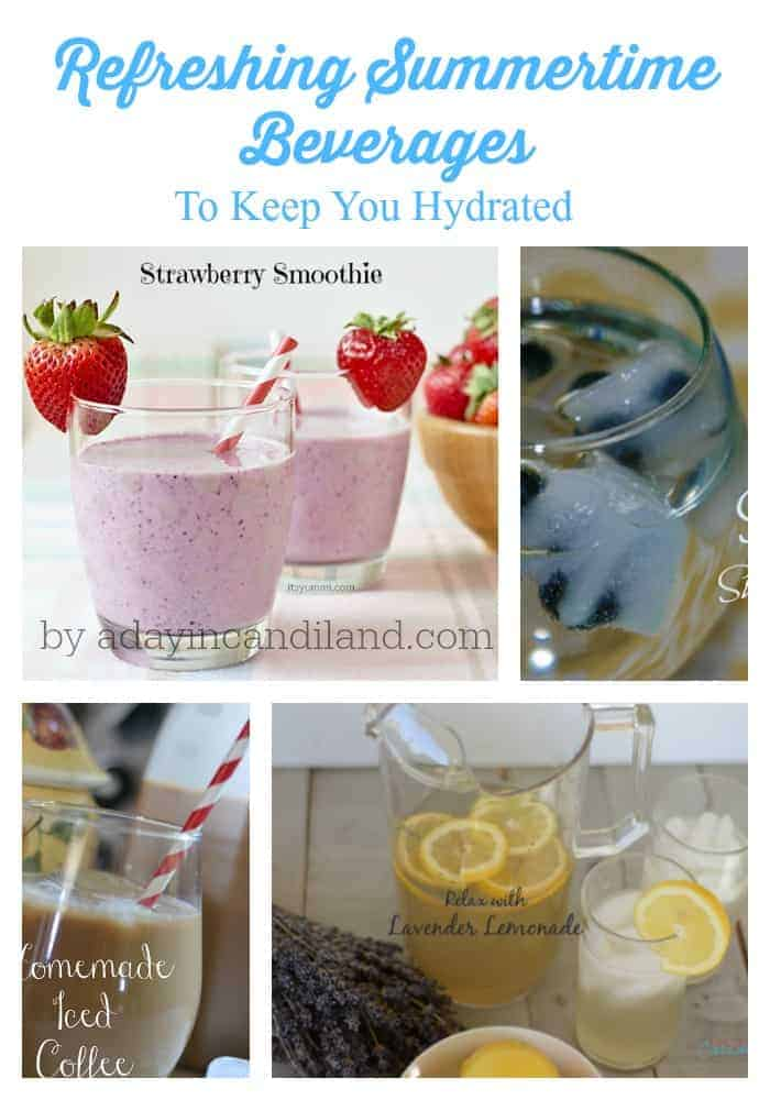 Refreshing Summertime Beverages to keep you hydrated