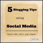 5 Blogging Tips Using Social Media