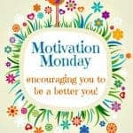 Motivation Monday Linky Week 160