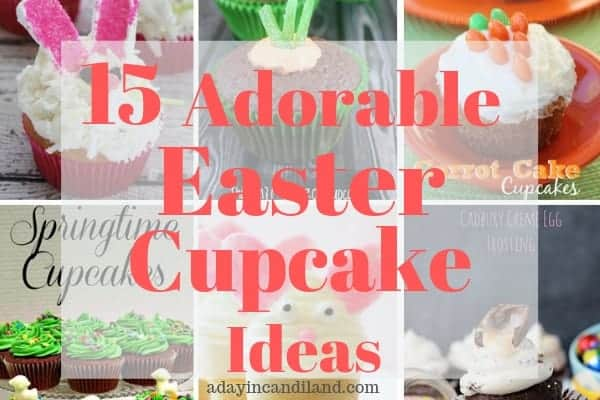 15 Best Easter Cupcake Recipes and Ideas that are adorable