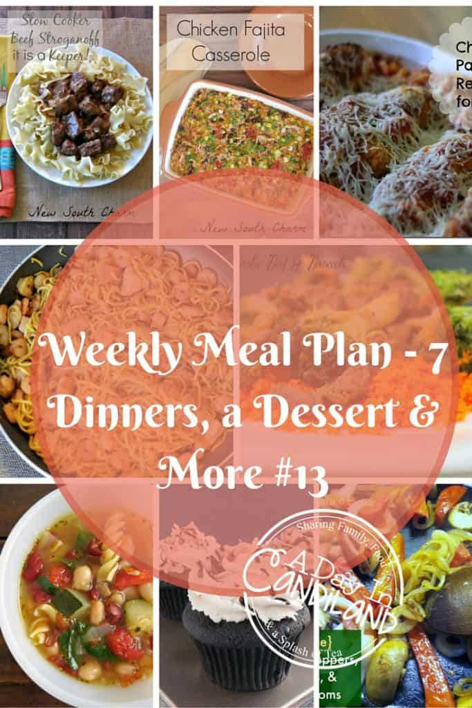 Weekly Meal Planning made easy with 7 Dinner recipes, A Dessert and More #13