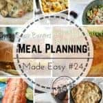 Weekly Meal Planning Made Easy Week 24