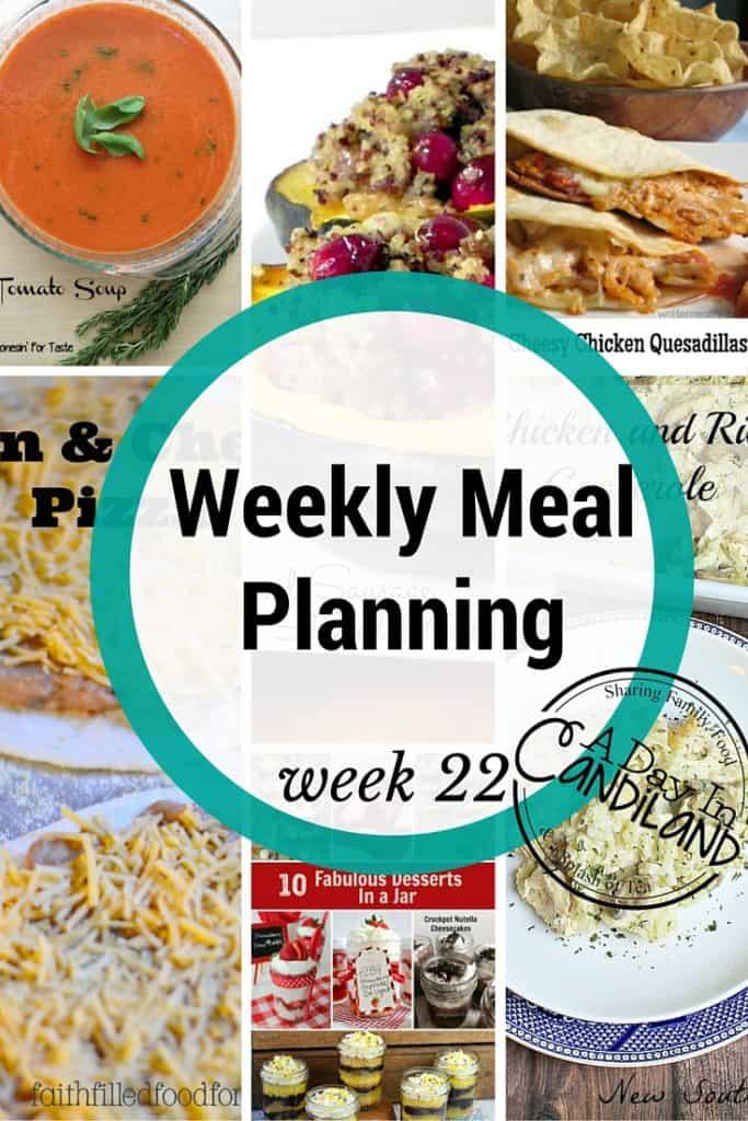 Weekly Meal Planning made easy week 22