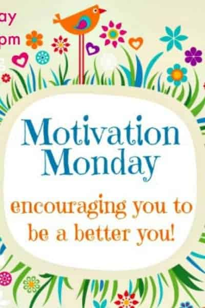 Motivation Monday Linky 221