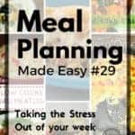 Meal Planning Made Easy Week 29