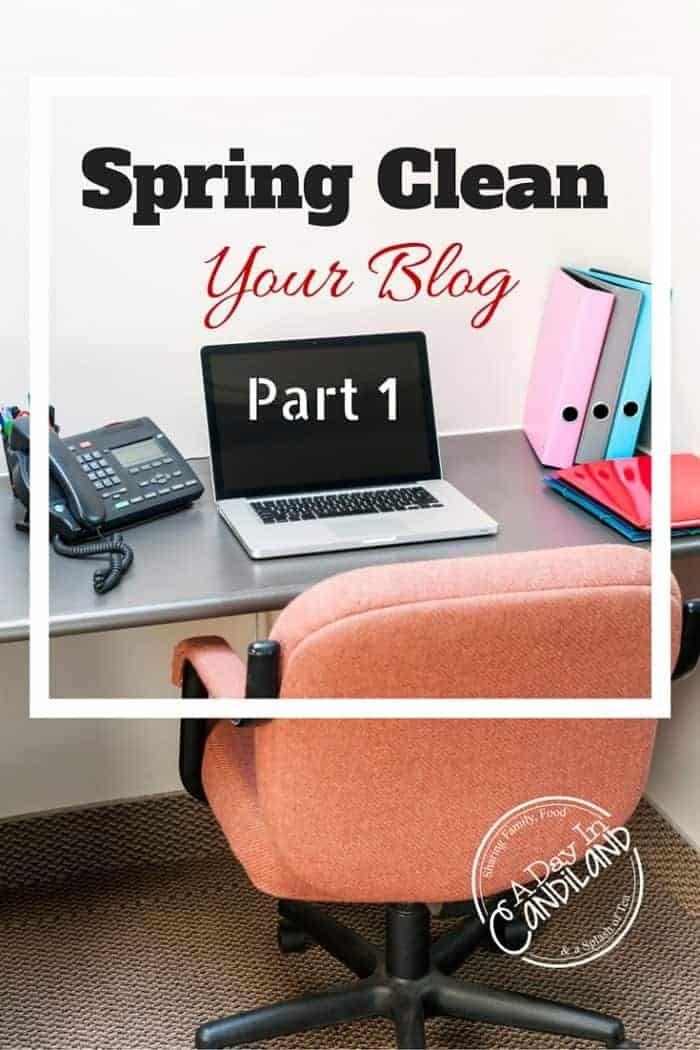 Spring Clean Your Blog Part 1