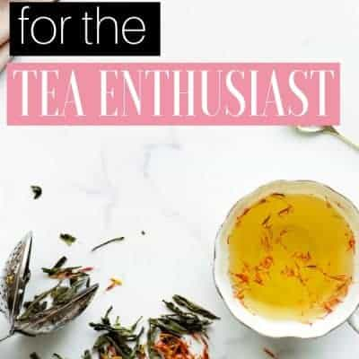 Tea Lovers Gifts for Tea Time