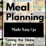 Meal Planning Made Easy Week 30