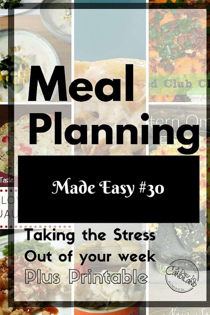 Meal Planning Made Easy #30 Your week has enough stress in it. Let me share recipes to ease your load this week.