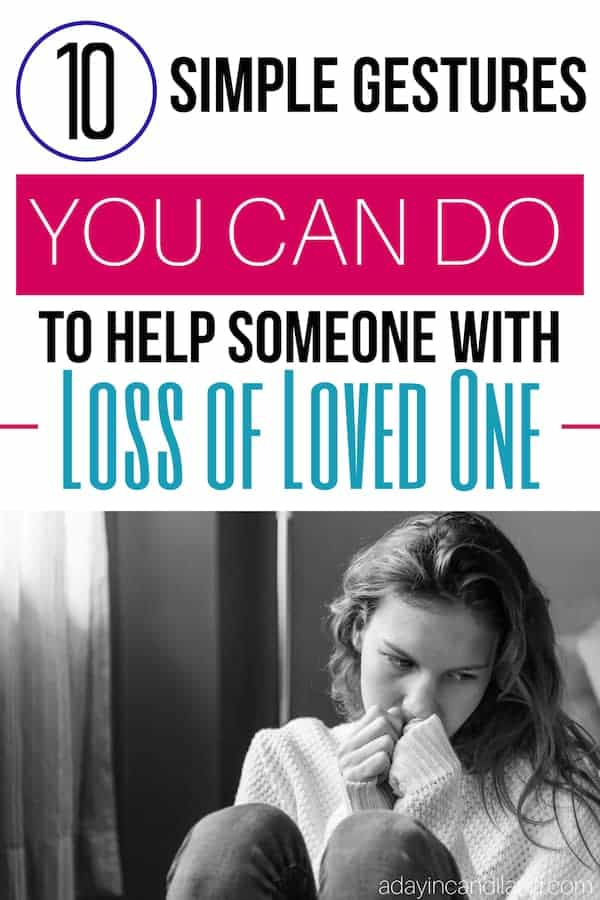 10 Simple Gestures You Can Do To Help Someone with Loss of Loved One