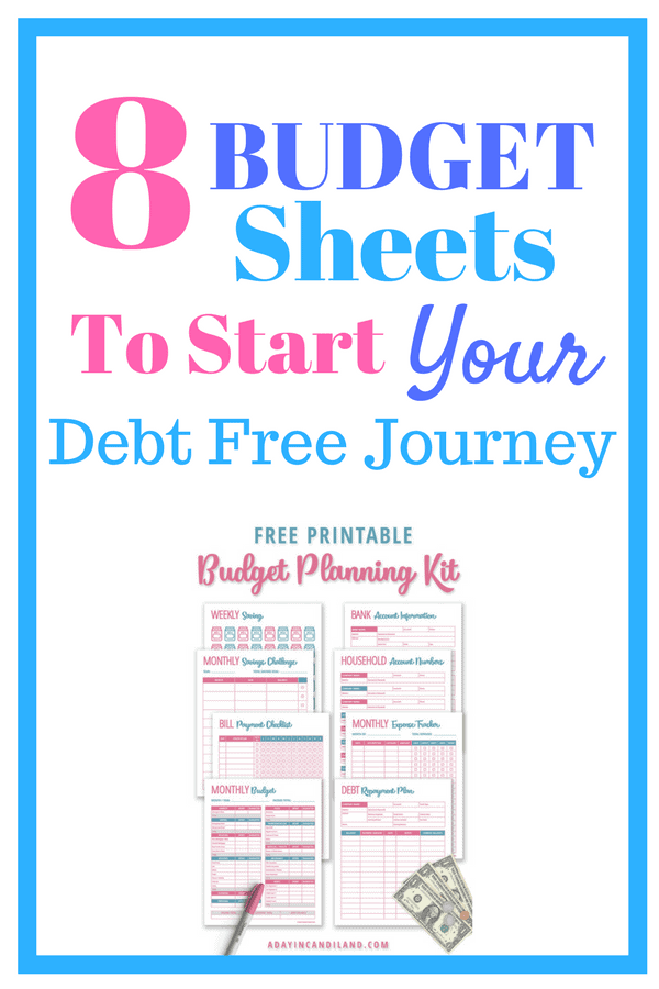 8 BUDGET SHEETS TO START YOUR DEBT FREE JOURNEY