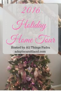 2016 Holiday Home Tour Visit other bloggers homes for the holiday