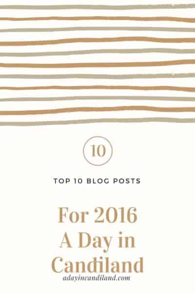 Top Ten Blog Posts for 2016 on A Day in Candiland