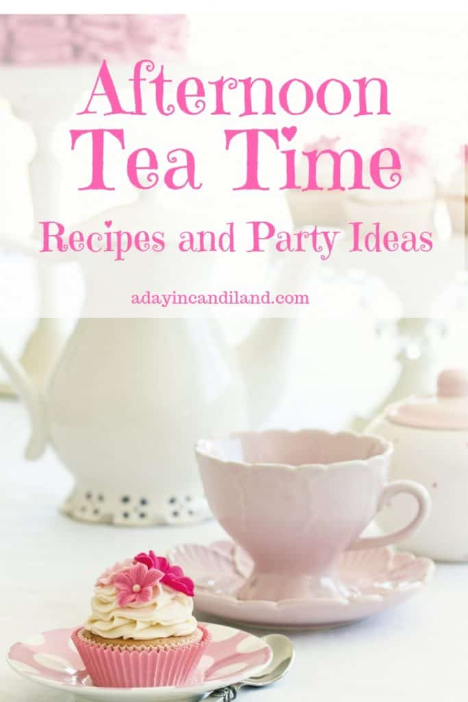 Afternoon Tea Time Recipes and Ideas
