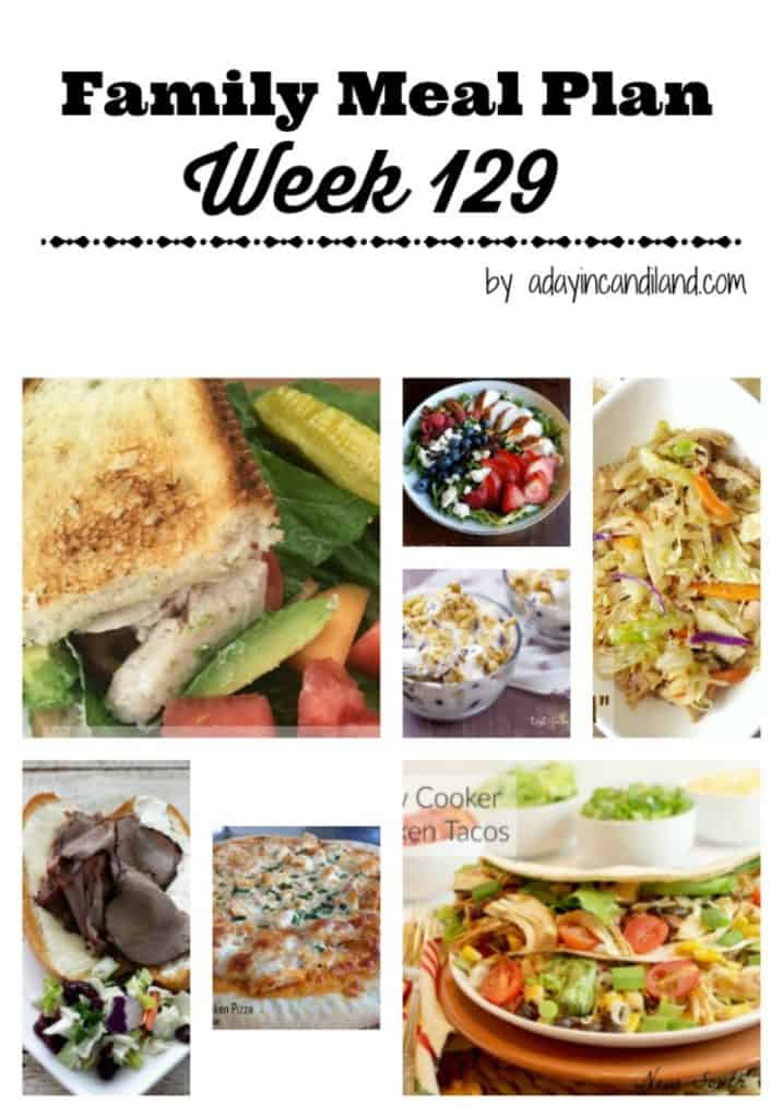 Easy Family Meal Plan Week 129 including 6 dinners and 1 dessert