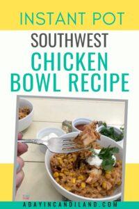 Southwest Chicken Bowl