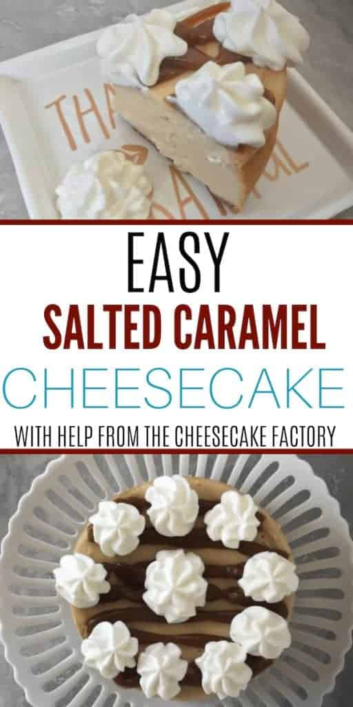 Easy Salted Caramel Cheesecake with Help From The Cheesecake Factory
