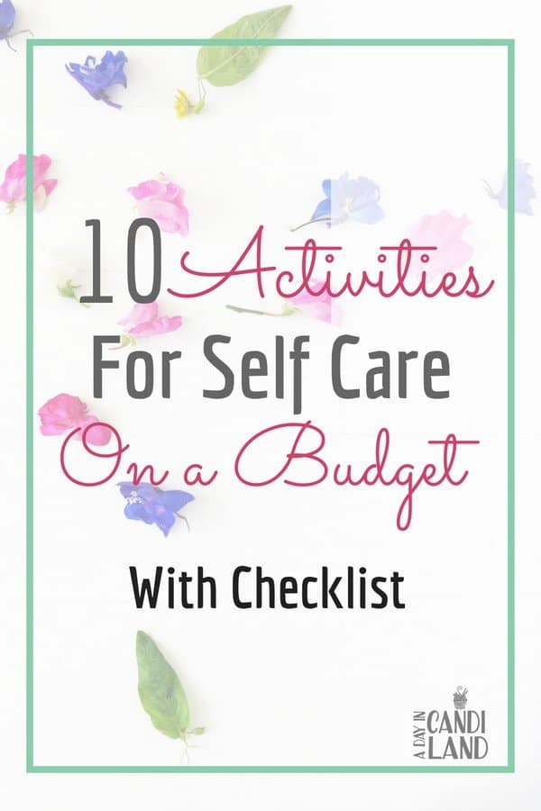10 Activities for Self Care on a Budget with a checklist
