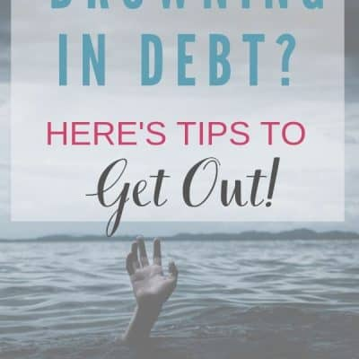 Drowning in Debt: How To Get Out!