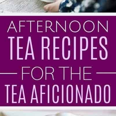 27 Afternoon Tea Recipes and Tea Party Tips