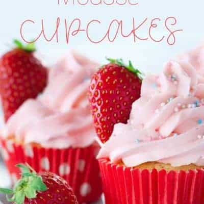 Strawberry Cupcakes with Filling: Whipped Strawberry Mousse