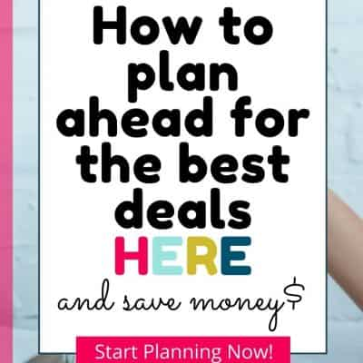 Save Money By Planning Ahead For Best Deals