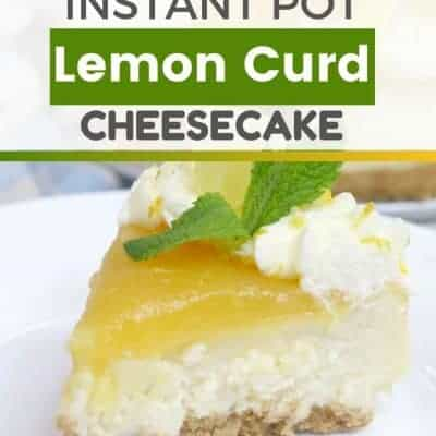 Instant Pot Lemon Curd Cheesecake