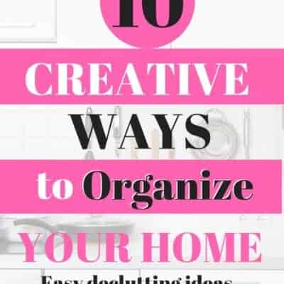 10 Ways to Get Organized at Home