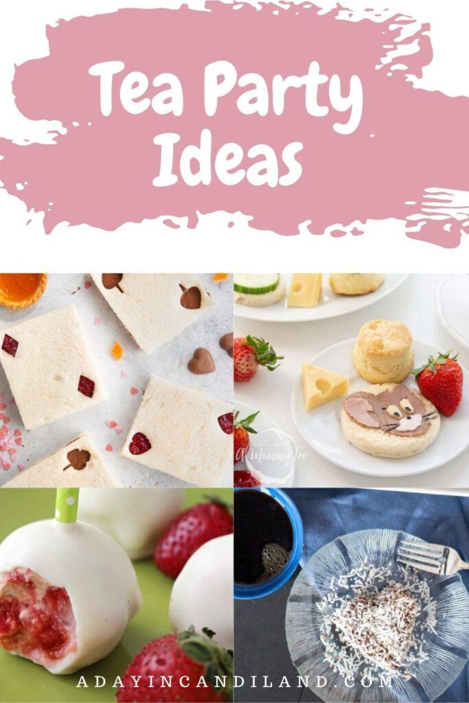 4 Tea Party Sandwich and dessert Ideas.